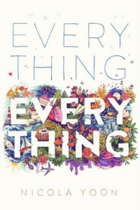 Spoiler Free Review of Everything Everything By: Nicola Yoon